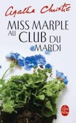 Miss Marple et le Club du mardi, Agatha CHRISTIE