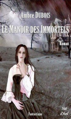 Ambre Dubois : Les soupirs de Londres T1 - Le manoir des immortels
