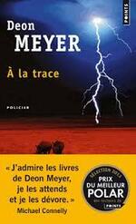 Deon Meyer  A la trace