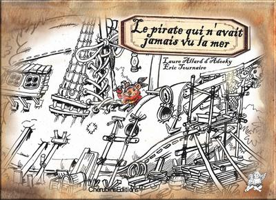 Le pirate qui n'avait jamais vu la mer de Laure Allard d'Adsky