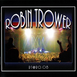 ROBIN TROWER - RT@RO.08