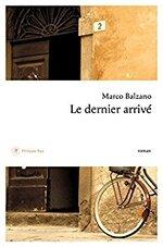 Marco BALZANO - Le dernier arrivé