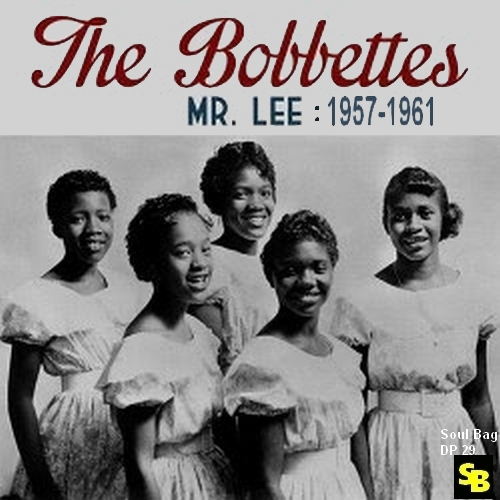 "The Bobbettes : CD "" Mr. Lee : 1957-1961 "" Soul Bag Records DP 29 [ FR ]"