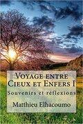 Voyage entre Cieux et Enfers 1- Souvenirs et réfléxions