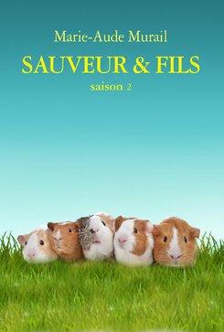 Sauveur & fils Saison 2 de Marie Aude Murail