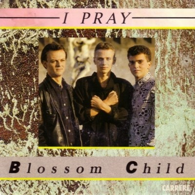 Blossom Child - I Pray - 1986
