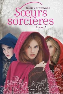 Soeurs sorcières, livre 3 de Jessica Spotswood