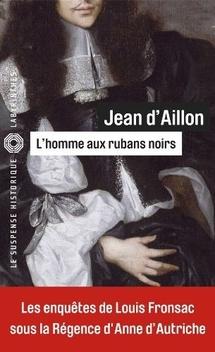 Les Enquêtes de Louis Fronsac, tome 5, L'Homme aux Rubans Noirs ; Jean d'Aillon