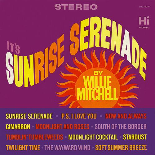"1963 : Willie Mitchell : Album "" It's Sunrise Serenade "" Hi Records SHL 32010 [ US ]"