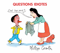 Questions idiotes de Philippe Corentin