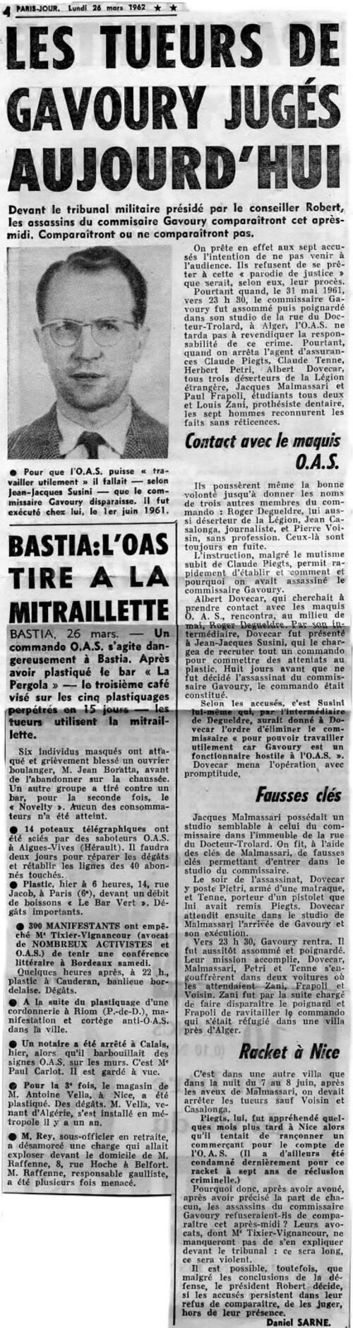 Le 26 mars 1962, deux faits marquants : début du procès des assassins de Roger Gavoury commissaire central d'Alger et la fusillade de la rue d'Isly à Alger