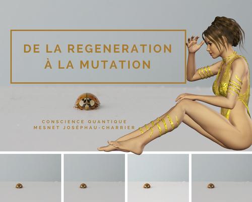 De la régénération à la mutation