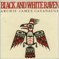 Archie James Cavanaugh - Black And White Raven - Complete LP