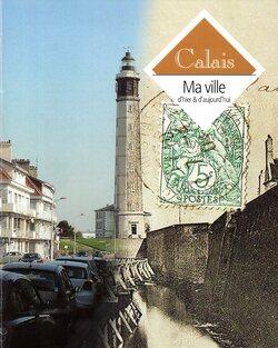 Calais d'hier et d'aujourd'hui