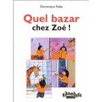 Quel bazar chez Zoé - Ribambelle CP