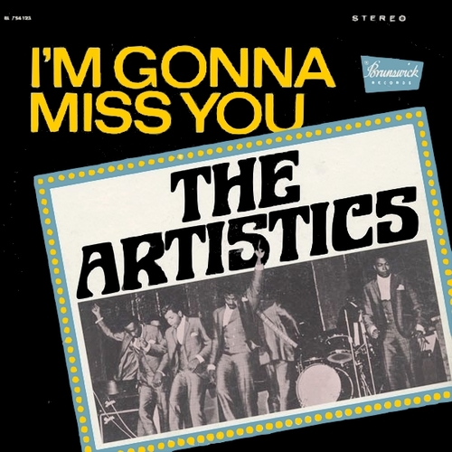 "The Artistics : Album "" I'm Gonna Miss You "" Brunswick Records BL 754123 [US]"