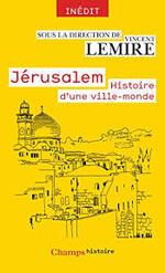 Jérusalem Histoire d'une ville monde