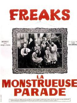 * Freaks, la monstrueuse parade