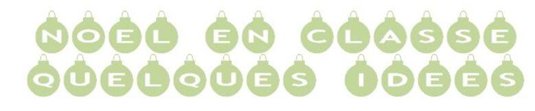 Noël : des idées pour la classe