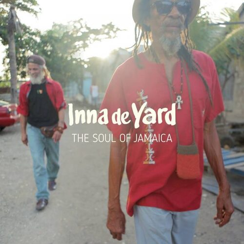Inna De Yard - The Soul of Jamaica (2017) [Reggae]