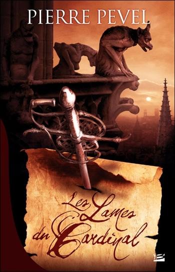 Les lames du Cardinal - Pierre Pevel