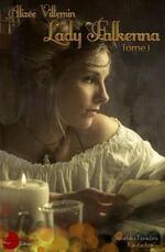 Lady Falkenna tome 1 et 2  d'Alizée Villemin