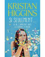 Si seulement la vie s'apprenait dans les romans d'amour  Kristan Higgins