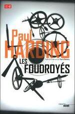Les Foudroyés - Paul Harding -