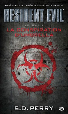 S. D. Perry : Resident Evil T1 - La conspiration d'Umbrella