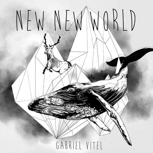 Gabriel Vitel - New New World (2017) [Indie Electro Pop]
