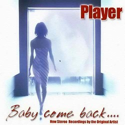PLAYER - Baby Come Back (1977)  (Hits 1960-1979)
