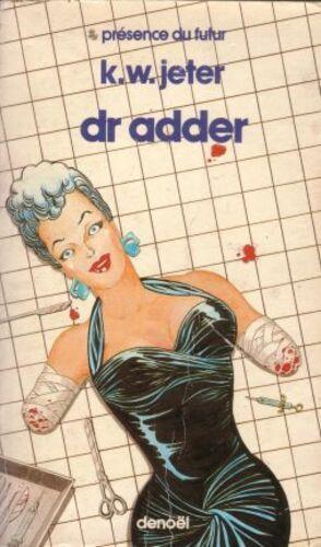 Dr Adder - K. W. Jeter