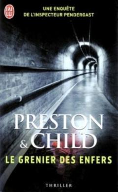 Preston & Child : Une enquête de l'inspecteur Pendergast T2 - Le grenier des enfers