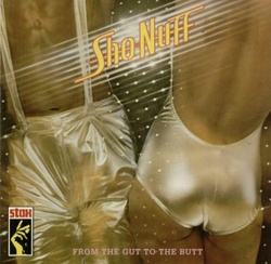 Sho Nuff - From The Gut To The Butt - Complete LP