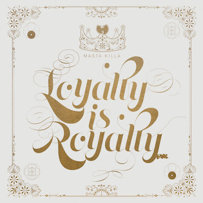 Masta Killa - Loyalty is Royalty (2017) [Hip Hop]
