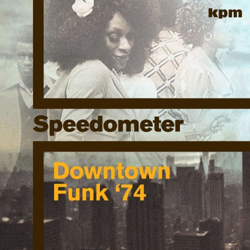 Speedometer - Downtown Funk 74 (2017) [Instrumental Soul Funk]