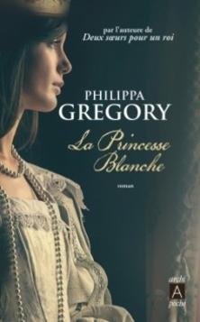La Princesse Blanche ; Philippa Gregory