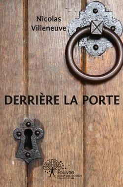 """""""Derrière la porte"""" de Nicolas Villeneuve"""