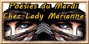 Poésies du mardi chez Lady Marianne