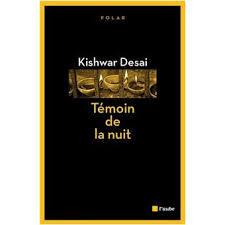 Témoin de la nuit Kishwar Desai
