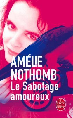 Le sabotage amoureux - Amélie Nothomb