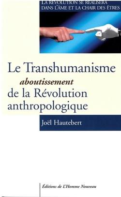 Le Transhumanisme  -  Joël Hautebert