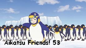 Aikatsu Friends! 53
