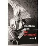 Né un mardi Elnathan John