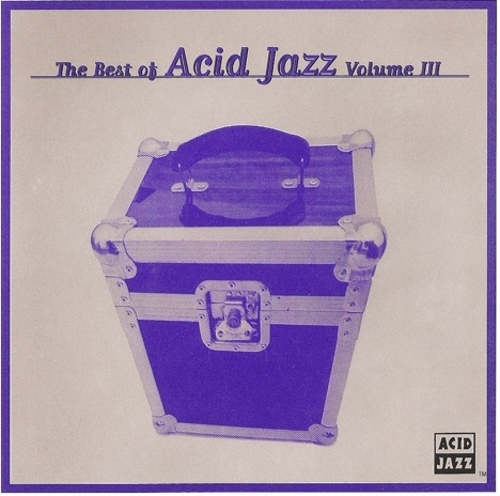 VA - The Best Of Acid Jazz Vol. 3 (1996) [Compilation , Acid Jazz]