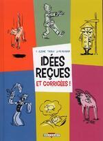 Idées reçues et corrigées, Y.LEJEUNE, TURALO, JP PEYRAUD