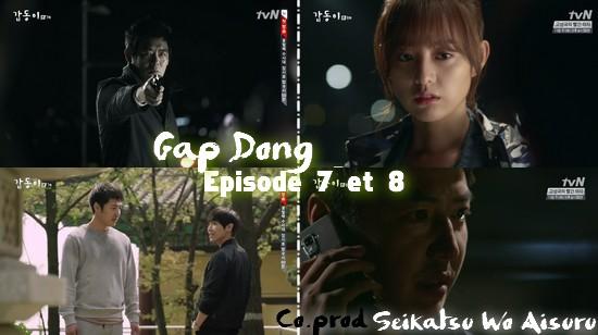 Gap dong épisodes 7 et 8