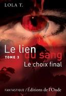 Le Lien du sang, T3 Le Choix Final