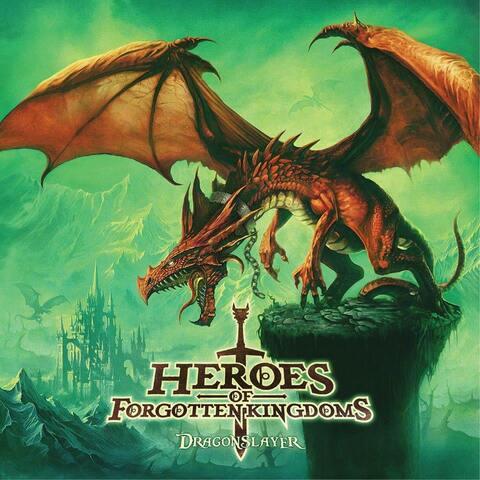 HEROES OF FORGOTTEN KINGDOMS - Premières infos et extrait du premier album Dragonslayer