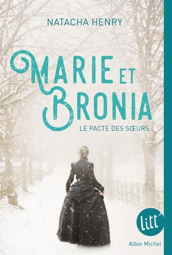 Roman - Marie et Bronia : le pacte des soeurs